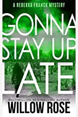 Seven, eight ... Gonna stay up late (Rebekka Franck, Book 4) Kindle Edition