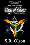 Days of Chaos; A Fantasy Adventure: (Prequel: Quest of the Guardians)