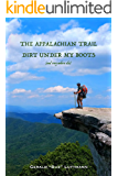 The Appalachian Trail Dirt Under My Boots (and everywhere else)