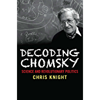Decoding Chomsky: Science and Revolutionary Politics (English Edition)