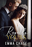 Royally Yours: A Standalone Romance (The Royally Series Book 4)
