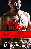 Fatal Honor: SEALs of Shadow Force Romantic Suspense Series, Book 2