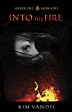Into the Fire (Under Fire Book 1)