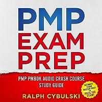 PMP Exam Prep: PMP PMBOK Audio Crash Course Study Guide: Ultimate Exam Master Prep to Pass the Exam!