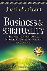 Business & Spirituality: Secrets of Personal, Professional, & Planetary Evolution Kindle Edition