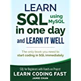 SQL: Learn SQL (using MySQL) in One Day and Learn It Well. SQL for Beginners with Hands-on Project. (Learn Coding Fast with H