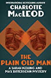 The Plain Old Man (Sarah Kelling & Max Bittersohn Mysteries Series Book 6)