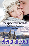 Unexpected Endings (A Castle Mountain Lodge Romance Series Book 3)
