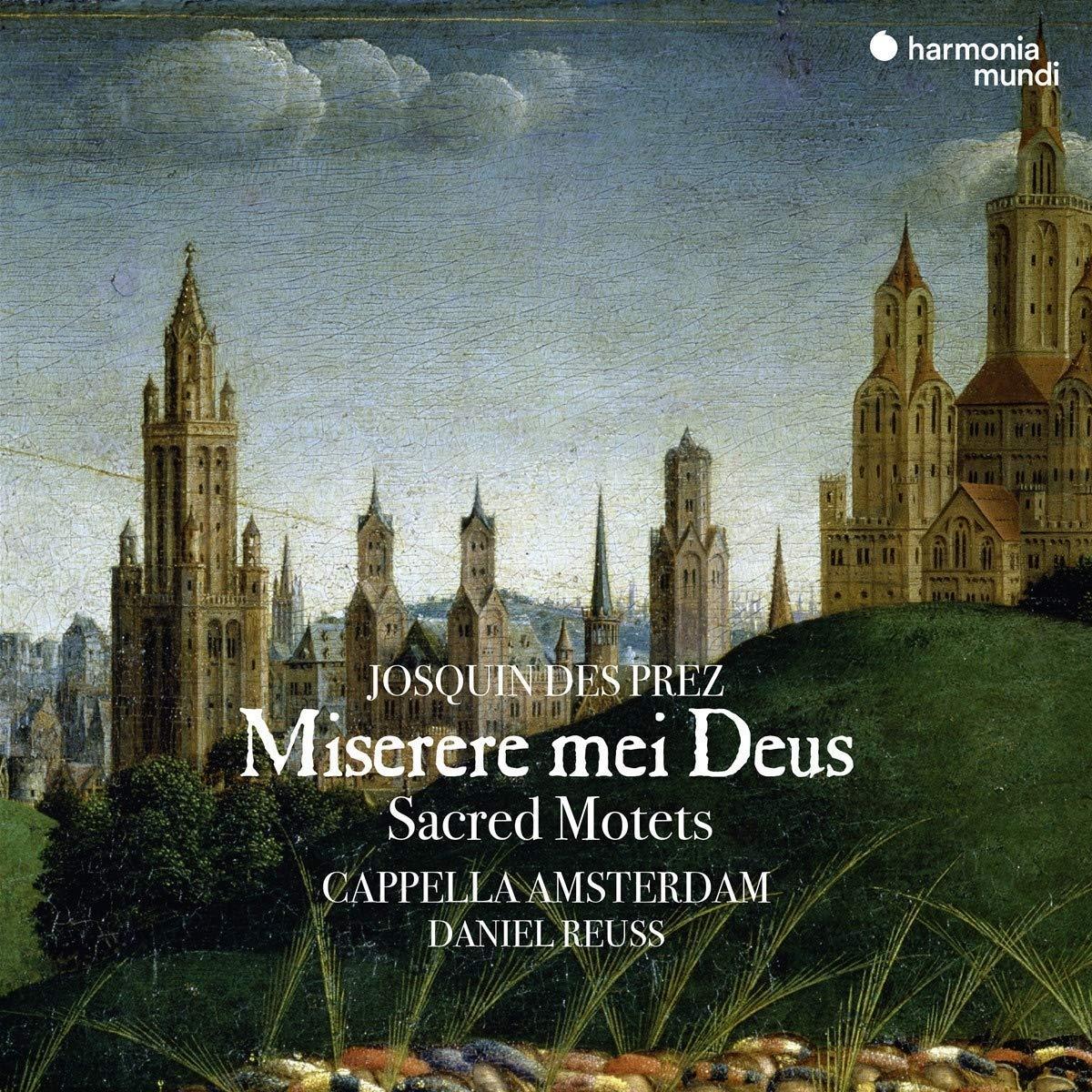 Josquin: Miserere mei Deus - Sacred Motets by HARMONIA MUNDI
