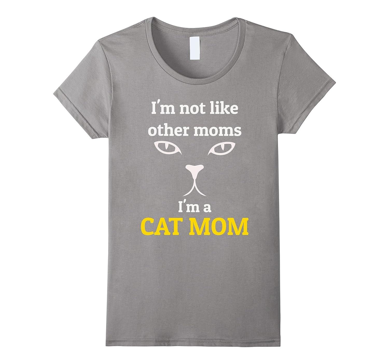 Womens I'm not like other moms I'm a cat mom shirt: Cat mom T shirt-Rose
