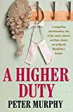 A Higher Duty: A gripping 1960s British courtroom drama (A Ben Schroeder legal thriller)