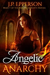 Angelic Anarchy (Heaven on Earth Book 1) Kindle Edition