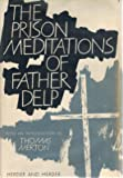 The Prison Meditations of Father Delp