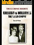 Gallego & Williams: the Killer Couple (True Crime Shorts Book 6)