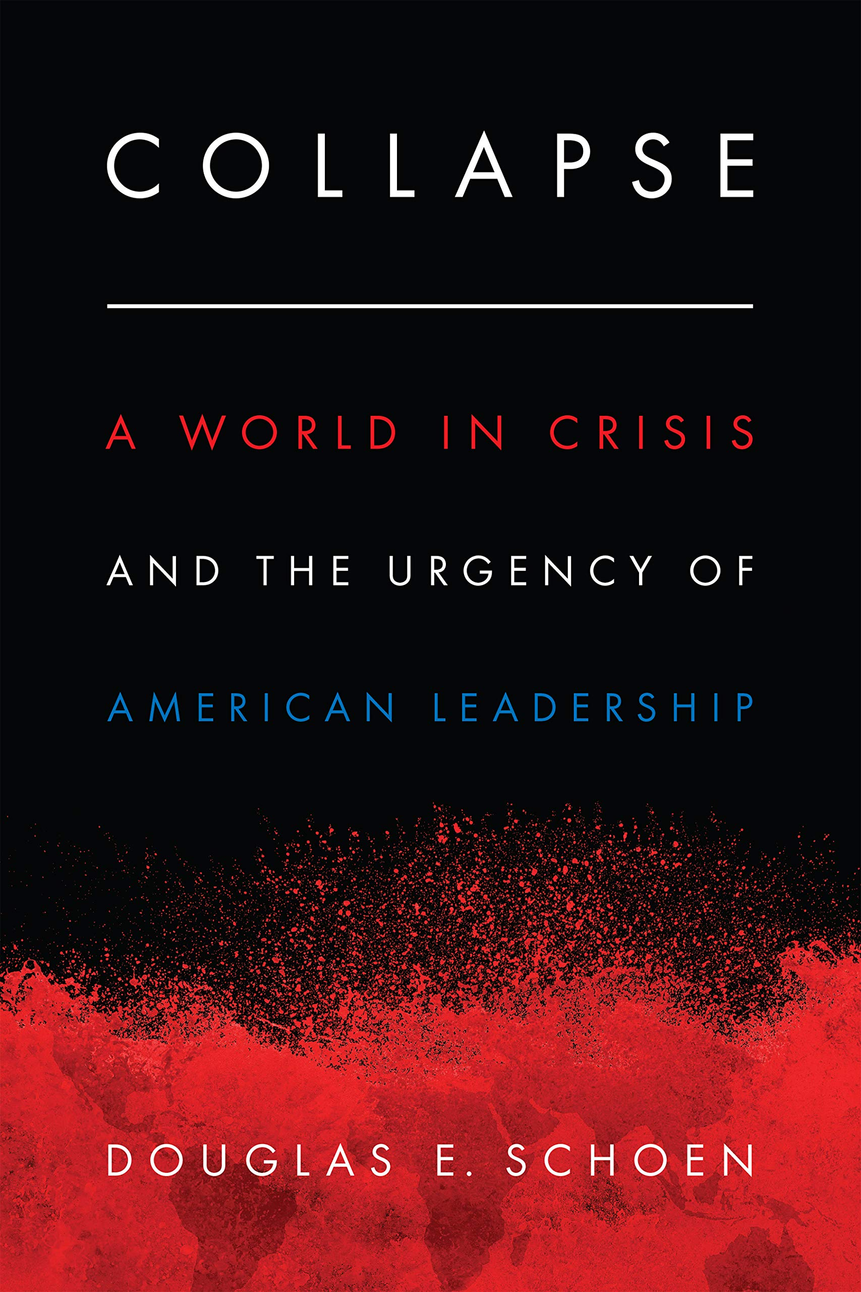 Collapse: A World in Crisis and the Urgency of American ...