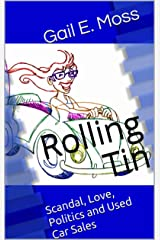 Rolling Tin: Scandal, Love, Politics and Used Car Sales Kindle Edition