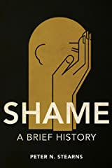 Shame: A Brief History (History of Emotions) Kindle Edition
