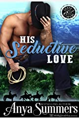 His Seductive Love (Cuffs and Spurs Book 6) Kindle Edition