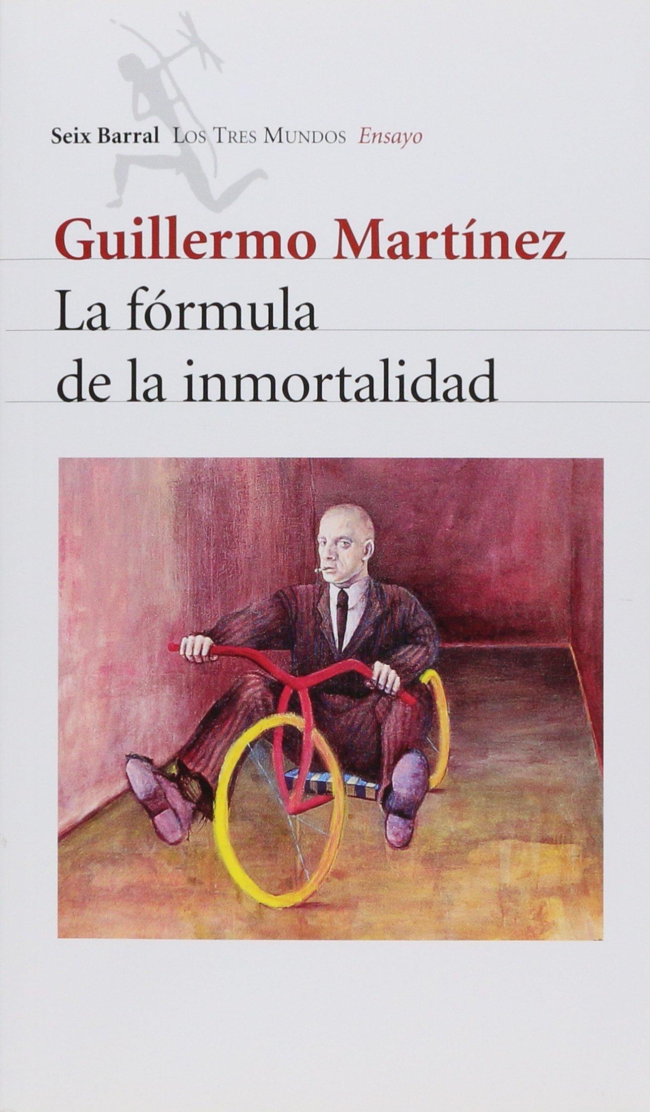 La Formula De La Inmortalidad (spanish Edition) Apr 2005 By Guillermo  Martinez