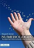 Numerologia: Autoconhecimento através dos números (Coleção Autoconhecimento)