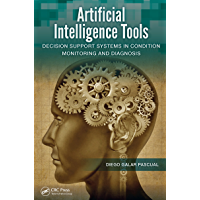 Artificial Intelligence Tools: Decision Support Systems in Condition Monitoring and DIagnosis