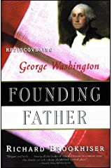 Founding Father: Rediscovering George Washington Paperback