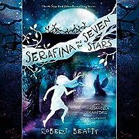Serafina and the Seven Stars: Serafina, Book 4