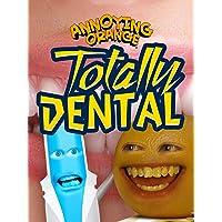 Annoying Orange - Totally Dental