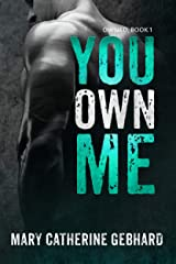 You Own Me (Owned Book 1) Kindle Edition