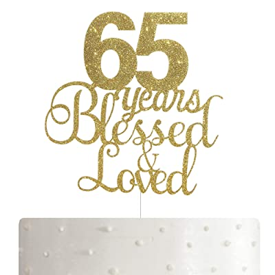65 Years Blessed & Loved Cake Topper, 65th Birthday/Anniversary Cake Topper with Gold Glitter: Toys & Games