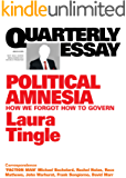Quarterly Essay 60 Political Amnesia: How We Forgot How To Govern