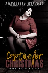 Captive for Christmas (Curvy for the Holidays Book 2) Kindle Edition