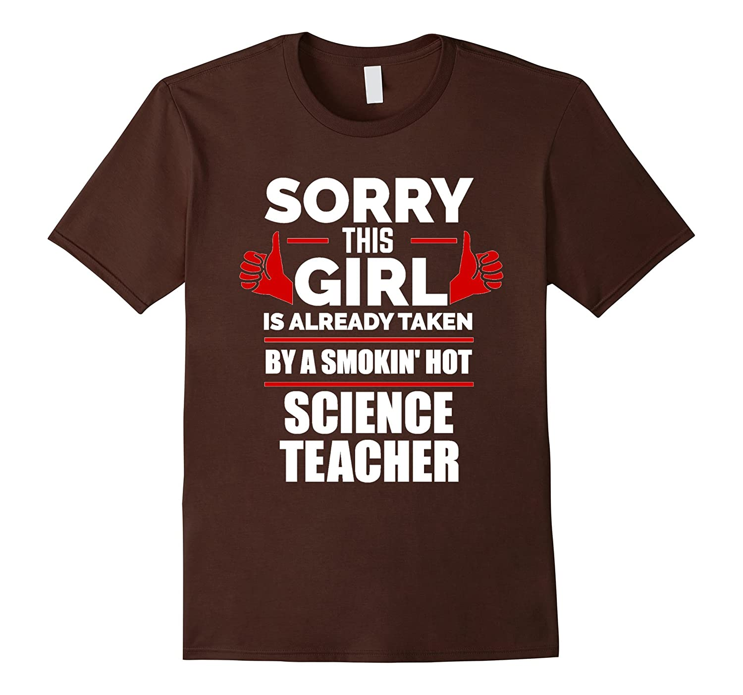 This Girl is Taken by a Smoking Hot Science Teacher T-shirt