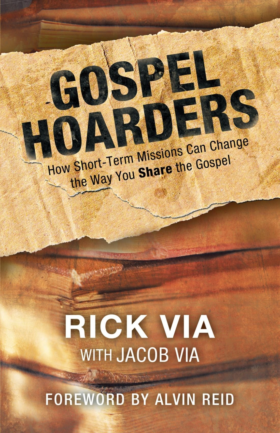 Gospel Hoarders: How Short-Term Missions Can Change The Way You Share The Gospel pdf