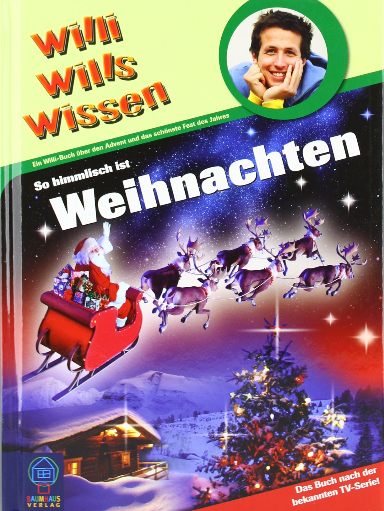 Willi wills wissen: So himmlisch ist Weihnachten