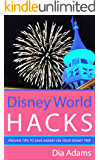 Disney World Hacks: Proven Tips To Save On Your Disney Vacation