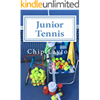 Junior Tennis: for Crazy Tennis Parents (Tennis Trilogy Book 3)