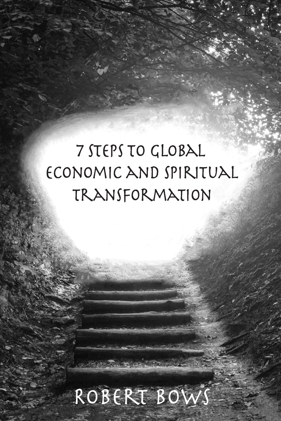 7 Steps to Global Economic and Spiritual Transformation ...