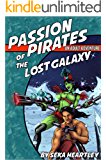 Passion Pirates Of The Lost Galaxy: An Adult Adventure (a Dirk Moorcock Book Book 1)