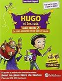 Hugo et les rois Être et Avoir - La méthode intégrale pour