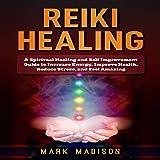 Reiki Healing: A Spiritual Healing and Self