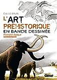 L'art préhistorique en BD - Tome 01