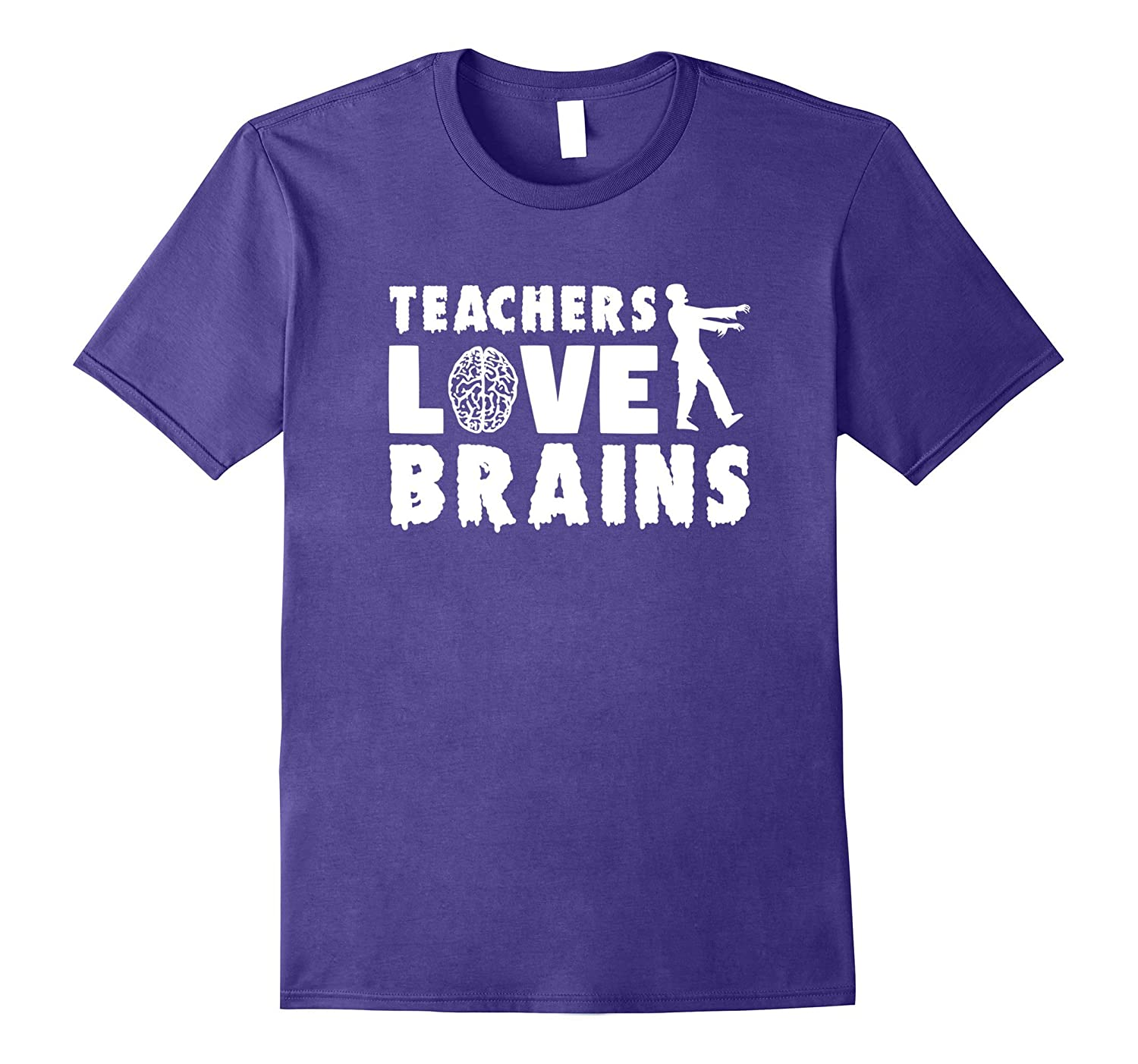 Teachers Love Brains | Zombie Teacher Halloween T-Shirt-T-Shirt