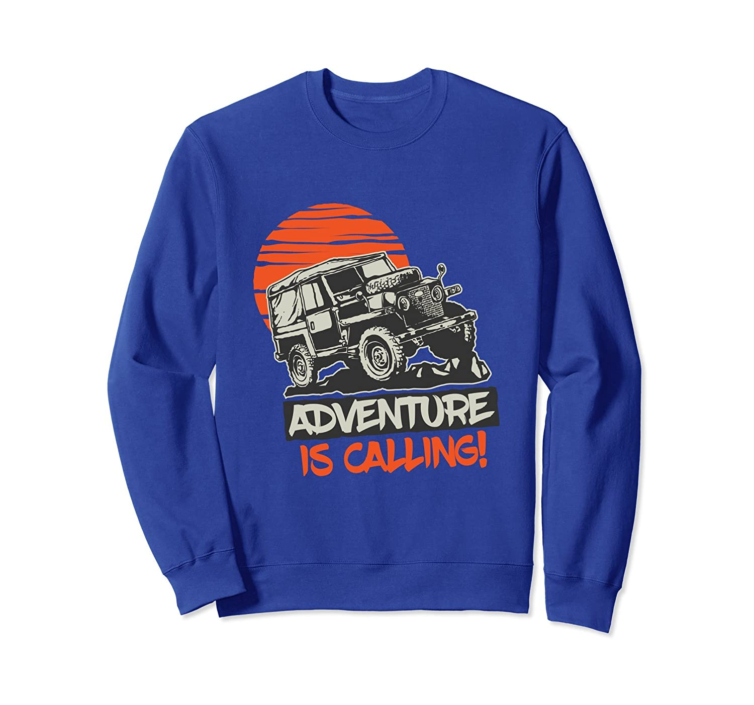 Adventure Is Calling Sweatshirt Coolest Adventure Lover-mt