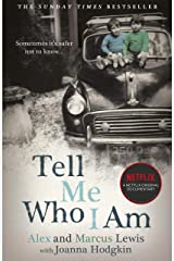 Tell Me Who I Am: The Story Behind the Netflix Documentary: Now a major Netflix documentary Kindle Edition