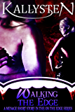 Walking The Edge: A steamy short story in the On The Edge series