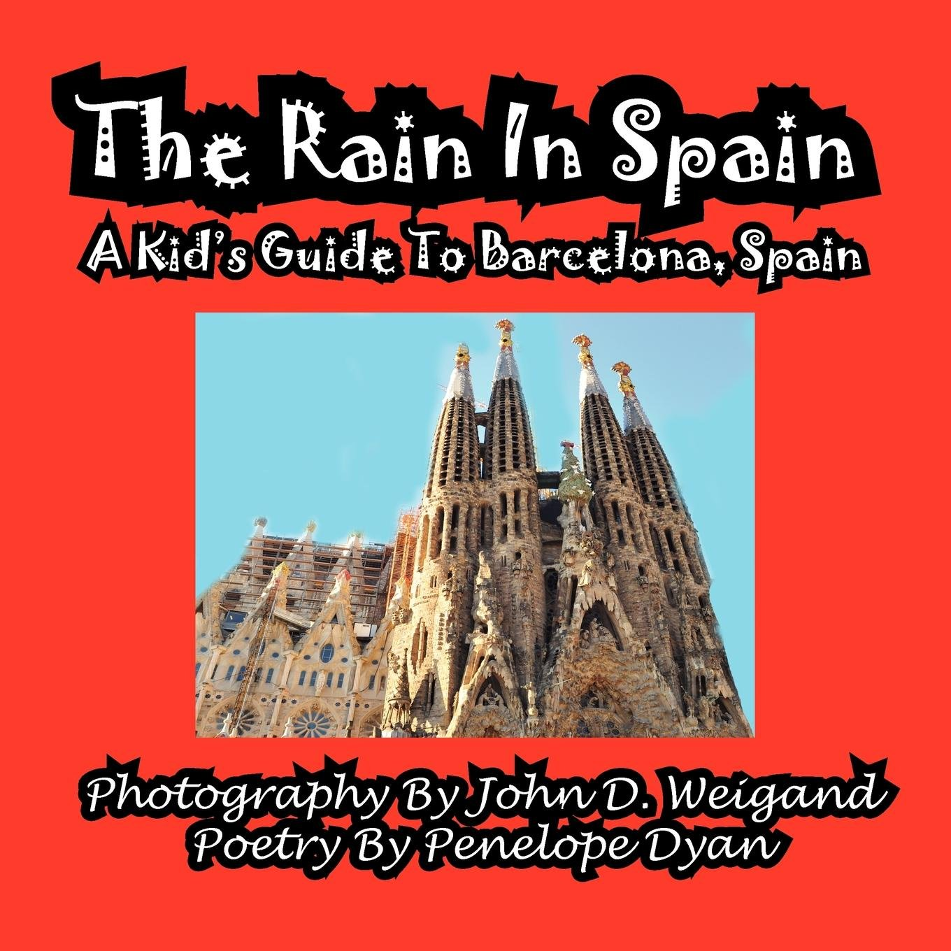 The Rain in Spain---A Kid's Guide to Barcelona, Spain PDF