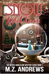 Snow Cold Case: A Mystic Snow Globe Romantic Mystery (The Mystic Snow Globe Mystery Series Book 1) Kindle Edition