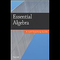 Essential Algebra: A Self-Teaching Guide