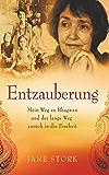 Entzauberung: Mein Weg zu Bhagwan und der lange Weg zurück in die Freiheit (German Edition)